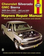 Chevrolet Silverado Pick Up Automotive Repair Manual : 99-06 - Jeff Kibler