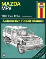 Mazda MPV Automotive Repair Manual : 89-98 - John H Haynes