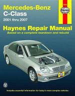 Mercedes-Benz C-Class Repair Manual : 2001 Thru 2007 - Alan Ahlstrand