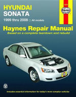 Hyundai Sonata Automotive Repair Manual : 1999 Thru 2008 - Tim Imhoff