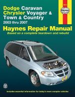 Dodge Caravan Automotive Repair Manual : 2003 Thru 2007 - Haynes