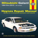 Mitsubishi Galant Service and Repair Manual : 1994 to 2010 - John A Wegmann