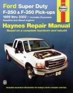 Ford Super Duty Pick Ups Automotive Repair Manual : Haynes Automotive Repair Manuals - Larry Warren