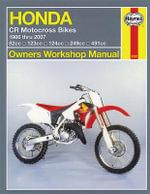 Haynes Honda CR Motocross Bikes Owners Workshop Manual : Haynes Owners Workshop Manuals (Paperback) - Alan Ahlstrand