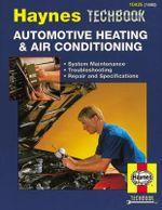 The Haynes Automotive Heating & Air Conditioning Systems Manual - Mike Stubblefield