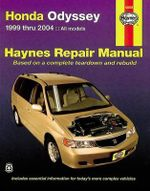 Honda Odyssey Automotive Repair Manual : Haynes Repair Manual (Paperback) - John A Wegmann
