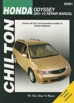 Honda Odyssey Automotive Repair Manual Chilton : 2001-10 - John A Wegmann