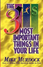 The 3 Most Important Things in Your Life - Mike Murdoch