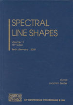 Spectral Line Shapes Vol. 11 : 15th ICSLS, Berlin, Germany, 10-14 July, 2000 :  15th ICSLS, Berlin, Germany, 10-14 July, 2000