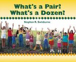 What's a Pair? What's a Dozen? - Stephen R Swinburne