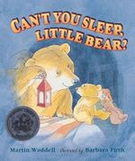 Can't You Sleep, Little Bear? - Martin Waddell