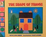 The Shape of Things - Dayle Ann Dodds