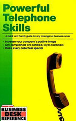 Powerful Telephone Skills : A Quick and Handy Guide for Any Manager or Business Owner - Bus Desk