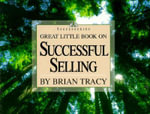 Great Little Book on Successful Selling - Brian Tracy