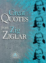 Great Quotes from Zig Ziglar - Zig Ziglar