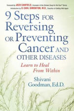 9 Steps for Reversing or Preventing Cancer and Other Diseases : Learn to Heal from Within :  Learn to Heal from Within - Jack Canfield