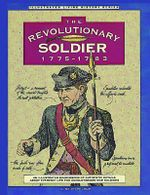 Revolutionary Soldier : 1775-1783 - C.Keith Wilbur
