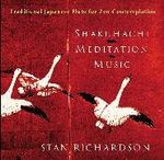 Shakuhachi Meditation Music : Traditional Japanese Flute for Zen Contemplation - Stan Richardson