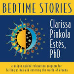 Bedtime Stories : A Unique Guide Relaxation Program for Falling Asleep and Entering the Worl d of Dreams - Clarissa Pinkola Estes