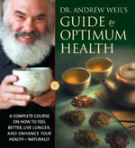 Guide to Optimum Health - Andrew Weil
