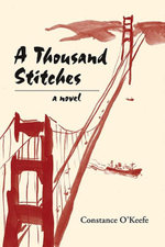 A Thousand Stitches : A Novel - Constance O'Keefe
