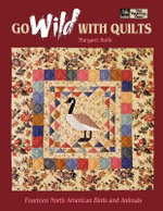 Go Wild with Quilts : 14 North American Birds & Animals