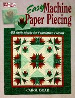 Easy Machine Paper Piecing :  65 Quilt Blocks for Foundation Piecing - Carol Doak
