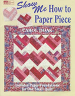 Show Me How to Paper Piece - Carol Doak