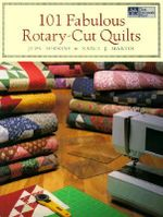 101 Fabulous Rotary-Cut Quilts : The Best of Judy Hopkins - Judy Hopkins