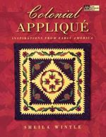 Colonial Applique : Inspirations from Early America - Sheila Wintle