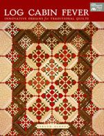 Log Cabin Fever : Innovative Designs for Traditional Quilting - Evelyn Sloppy