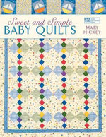 Sweet and Simple Baby Quilts - Mary Hickey