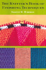 The Knitter's Book of Finishing Techniques - Nancie Wiseman