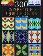 300 Paper Pieced Quilt Blocks - Carol Doak