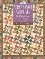 Scrap-basket Surprises : 18 Quilts from Strips - Kim Brackett