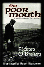 The Poor Mouth : A Bad Story About the Hard Life - Flann O'Brien
