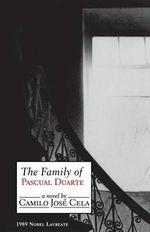 The Family of Pascual Duarte : A Novel - Camilo Jose Cela