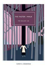 The Faster I Walk, the Smaller I am : Norwegian Literature Series - Kjersti A. Skomsvold