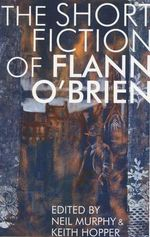 Short Fiction of Flann O'Brien - Flann O'Brien