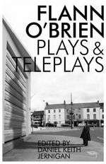 Collected Plays and Teleplays - Flann O'Brien