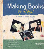 Making Books by Hand : A Step by Step Guide - Mary McCarthy