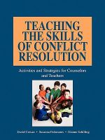 Teaching the Skills of Conflict Resolution - David Cowan