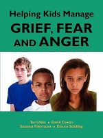 Helping Kids Manage Grief, Fear and Anger - Terri Akin