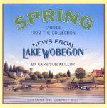 News from Lake Wobegon : Spring - Garrison Keillor