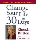 Change Your Life in 30 Days - Rhonda Britten