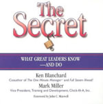 The Secret : What Great Leaders Know--And Do - Ken Blanchard