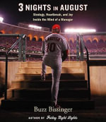 Three Nights in August : Strategy, Heartbreak, and Joy: Inside the Mind of a Manager - Buzz Bissinger
