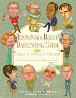 Hemingway and Bailey's Bartending Guide to Great American Writers - Edward Hemingway