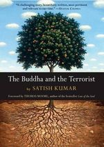 The Buddha and the Terrorist - Prof Satish Kumar