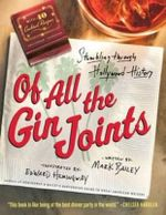 Of All the Gin Joints : A Cocktail Drinker's Guide to Hollywood Hijinks and Mayhem - Mark Bailey